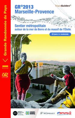 GR®2013 Marseille-Provence: Sentier métropolitain autour de l'étang de Berre et du massif de l'Etoile